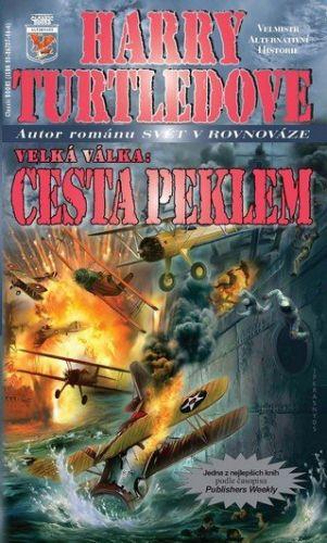 Turtledove Harry: Velká Válka 2 - Cesta peklem cena od 235 Kč