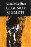 Anatole Le Braz: Legendy o smrti cena od 61 Kč