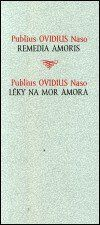 Publius Naso Ovidius: Léky na mor Amora / Remedia amoris cena od 113 Kč