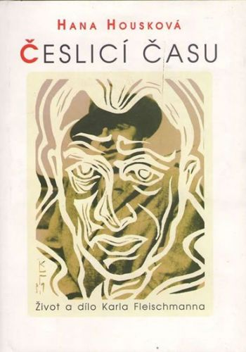Votobia Česlicí času - Život a dílo Karla Fleischmanna cena od 130 Kč