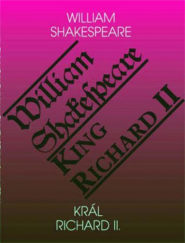 William Shakespeare: Král Richard II. / King Richard II cena od 130 Kč