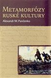 Alexandr M. Pančenko: Metamorfózy ruské kultury cena od 275 Kč