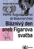 Pierre-Augustin Caron de Beaumarchais: Figarova svatba neboli Bláznivý den / Bláznivý den aneb Figarova svatba cena od 65 Kč