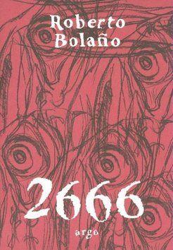 Roberto Bolaňo: 2666 cena od 0 Kč