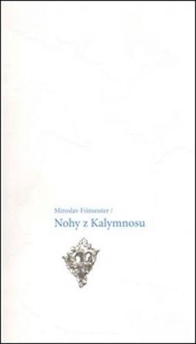 Miroslav Fišmeister: Nohy z Kalymnosu cena od 171 Kč