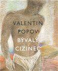Valentin Popov: Bývalý cizinec cena od 103 Kč