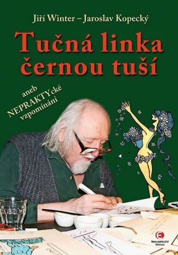 Jiří W. Neprakta, Jaroslav Kopecký: Tučná linka černou tuší cena od 149 Kč
