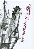 Věra Linhartová: Když hodiny padaly z věže... cena od 105 Kč