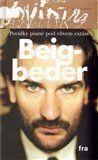 Fréderic Beigbeder: Povídky psané pod vlivem extáze cena od 146 Kč