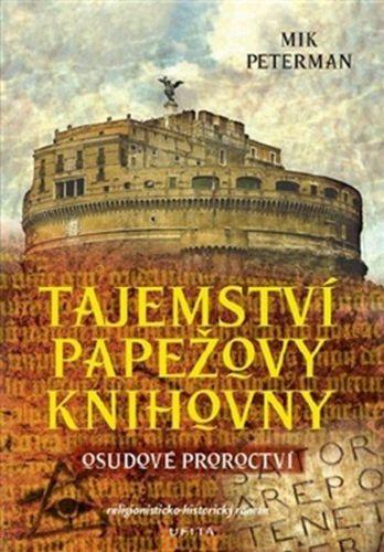 Mik Peterman: Tajemství papežovy knihovny 1 - Osudové proroctví cena od 155 Kč