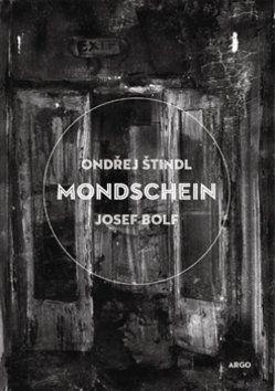 Josef Bolf, Ondřej Štindl: Mondschein cena od 196 Kč
