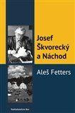 Aleš Fetters: Josef Škvorecký a Náchod cena od 0 Kč