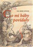 Eva Marie Zitková: Co mi báby povídaly cena od 150 Kč