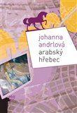Johanna Andrlová: Arabský hřebec cena od 218 Kč