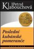 Petra Klabouchová, Pavel Rak: Poslední kubánské pomeranče cena od 91 Kč