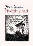 Jean Giono: Hvězdný had cena od 164 Kč