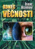 Isaac Asimov: Konec věčnosti cena od 186 Kč