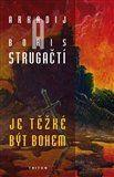Arkadij Strugackij, Boris Strugackij: Je těžké být bohem - 2. vydání cena od 180 Kč