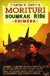 Simon R. Green: Soumrak říše 2 - Chiméra cena od 151 Kč