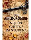 Joe Abercrombie: Nejlépe chutná za studena cena od 284 Kč