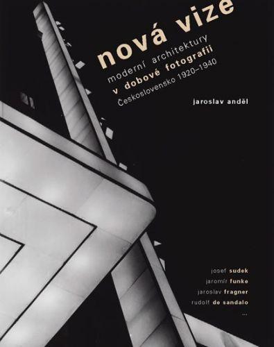 Anděl Jaroslav: The New Vision for the new architecture (anglicky) cena od 799 Kč