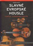 Menhart, s.r.o. Slavné evropské housle / Famous European Violins cena od 0 Kč