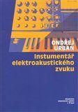 Ondřej Urban: Instrumentář elektroakustického zvuku cena od 166 Kč