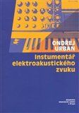 Ondřej Urban: INSTRUMENTÁŘ ELEKTROAKUSTICKÉHO ZVUKU+CD cena od 157 Kč