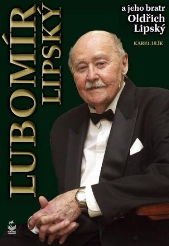 Karel Ulík: Lubomír Lipský a jeho bratr Oldřich Lipský cena od 165 Kč