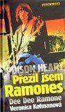 Dee Dee Ramone, Veronica Kofmanová: POISON HEART:PŘEŽIL JSEM RAMONES cena od 178 Kč