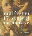 Milan Togner: Malířství 17. století na Moravě cena od 322 Kč