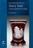 Jan Schöttner: Harrachovská sklárna Nový Svět v první polovině 19. století cena od 481 Kč