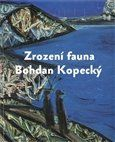 Martin Dostál: Zrození fauna - Bohdan Kopecký cena od 193 Kč