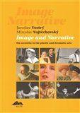 Miroslav Vojtěchovský, Jaroslav Vostrý: Image and Narrative cena od 188 Kč