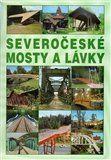 Josef Dušan: Severočeské mosty a lávky cena od 61 Kč