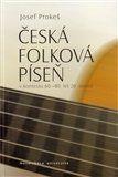 Josef Prokeš: Česká folková píseň cena od 174 Kč