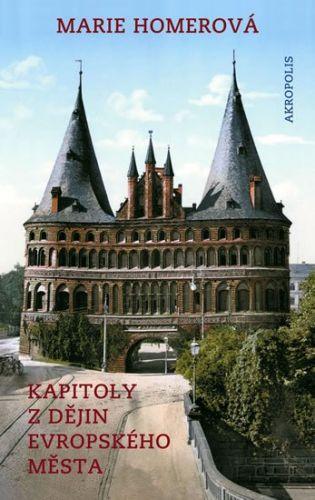 Marie Homerová: Kapitoly z dějin evropského města cena od 206 Kč