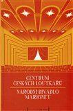 Jan Dvořák: CENTRUM ČESKÝCH LOUTKÁŘŮ-NÁRODNÍ DIVADLO MARIONET cena od 137 Kč