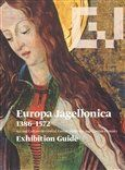 Jiří Fajt: Europa Jagellonica 1386 - 1572 /angl./ cena od 261 Kč
