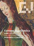 Jiří Fajt: Europa Jagellonica 1386 - 1572 cena od 197 Kč