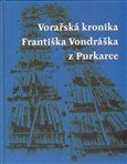 František Vondrášek, Josef Blüml: Vorařská kronika Františka Vondráška z Purkarce cena od 117 Kč