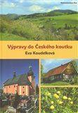 Eva Koudelková: Výpravy do Českého koutku cena od 221 Kč