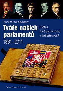 Josef Tomeš: Tváře našich parlamentů cena od 740 Kč