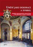 Roman Prahl, Petr Šámal: Umění jako symbol a dekorace cena od 762 Kč
