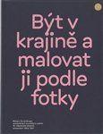Jiří Ptáček, Martin Dostál: Být v krajině a malovat ji podle fotky cena od 80 Kč