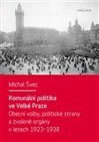 Michal Švec: Komunální politika ve Velké Praze cena od 100 Kč