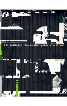 Moravská galerie v Brně 68. Bulletin Moravské galerie v Brně (2012) cena od 399 Kč
