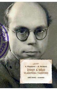 Alena Plháková, Olga Pechová: Život a dílo Vladimíra Tardyho cena od 329 Kč