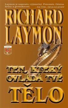 Richard Laymon: Ten, který ovládá tvé tělo cena od 175 Kč