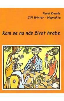Jiří Winter-Neprakta, Pavel Kravěc: Kam se na nás život hrabe cena od 100 Kč